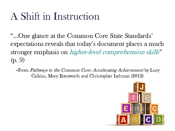 """A Shift in Instruction """"…One glance at the Common Core State Standards' expectations reveals"""