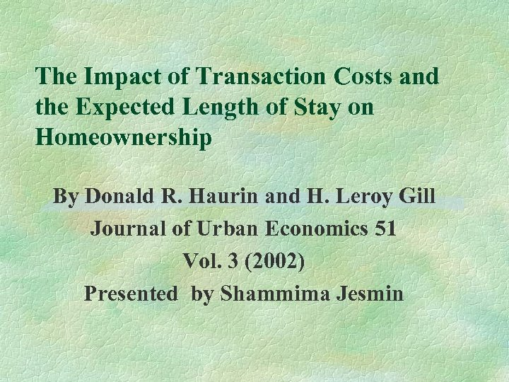 The Impact of Transaction Costs and the Expected Length of Stay on Homeownership By