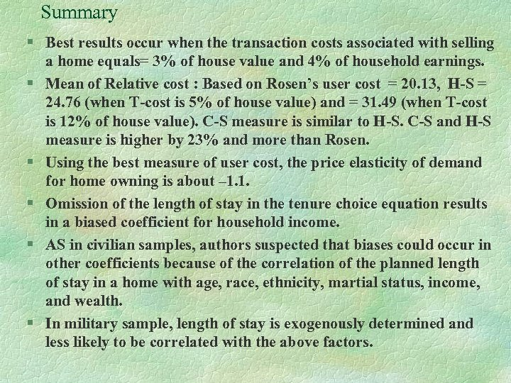 Summary § Best results occur when the transaction costs associated with selling a home