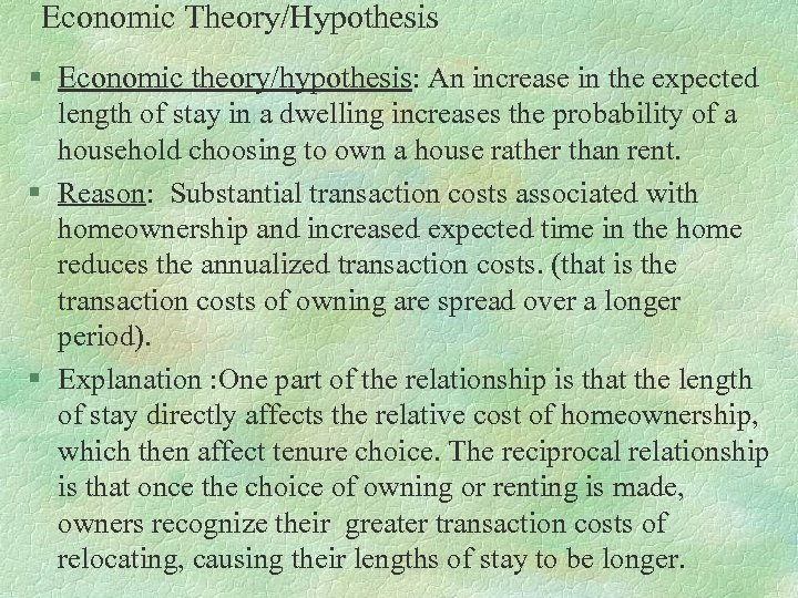 Economic Theory/Hypothesis § Economic theory/hypothesis: An increase in the expected length of stay in
