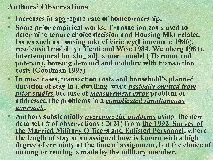 Authors' Observations § Increases in aggregate rate of homeownership. § Some prior empirical works: