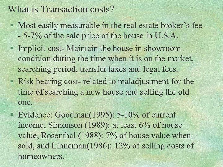 What is Transaction costs? § Most easily measurable in the real estate broker's fee