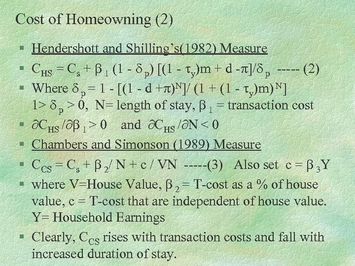 Cost of Homeowning (2) § Hendershott and Shilling's(1982) Measure § CHS = Cs +