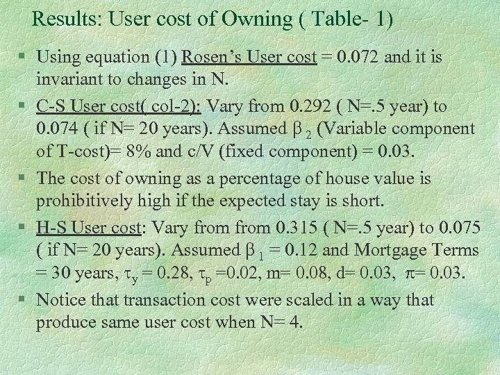 Results: User cost of Owning ( Table- 1) § Using equation (1) Rosen's User