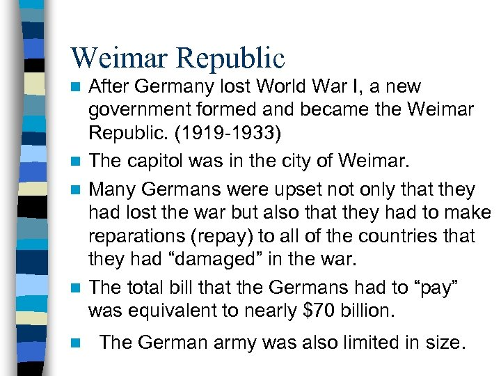 Weimar Republic After Germany lost World War I, a new government formed and became