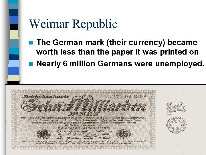 Weimar Republic The German mark (their currency) became worth less than the paper it