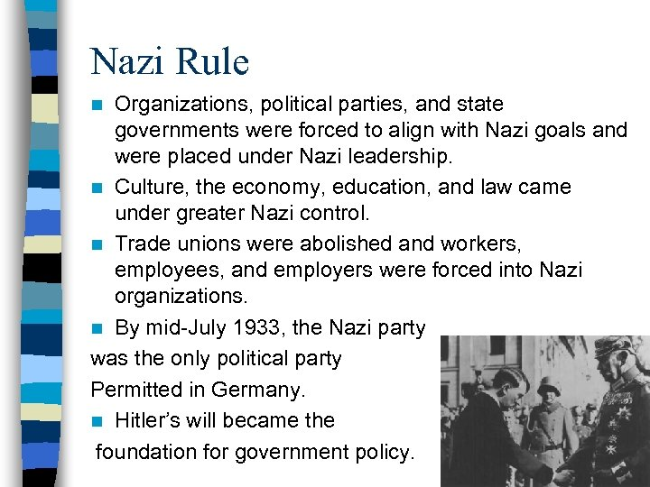 Nazi Rule Organizations, political parties, and state governments were forced to align with Nazi