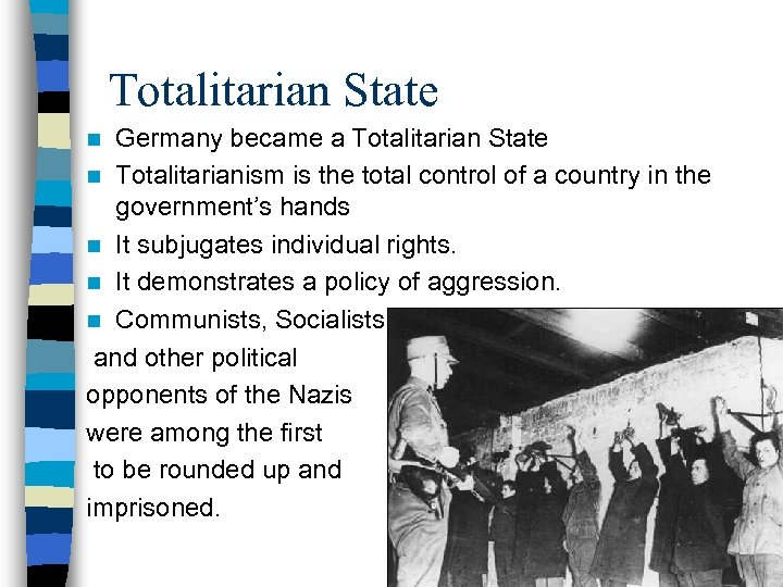 Totalitarian State Germany became a Totalitarian State n Totalitarianism is the total control of