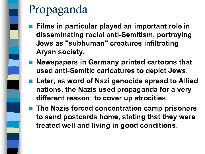 Propaganda Films in particular played an important role in disseminating racial anti-Semitism, portraying Jews
