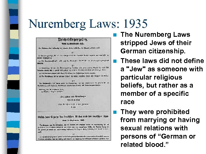 Nuremberg Laws: 1935 The Nuremberg Laws stripped Jews of their German citizenship. n These