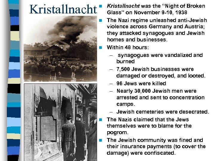 "Kristallnacht n n n Kristallnacht was the ""Night of Broken Glass"" on November 9"