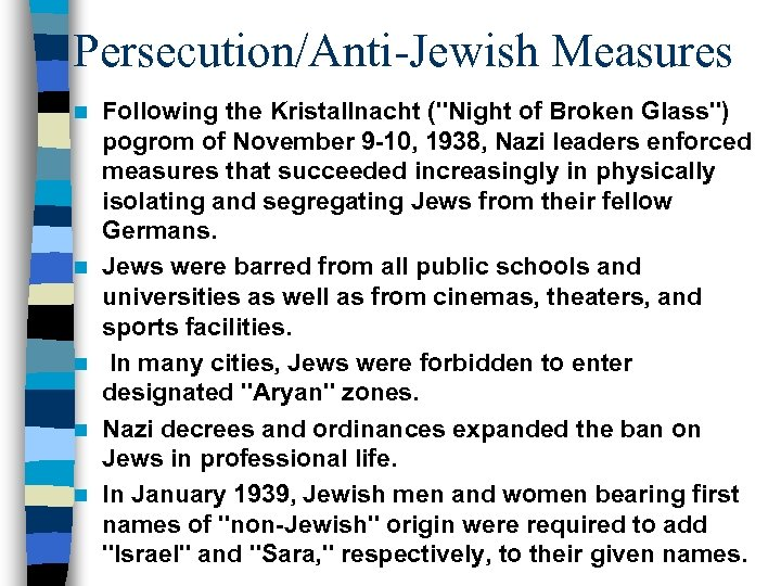 Persecution/Anti-Jewish Measures n n n Following the Kristallnacht (