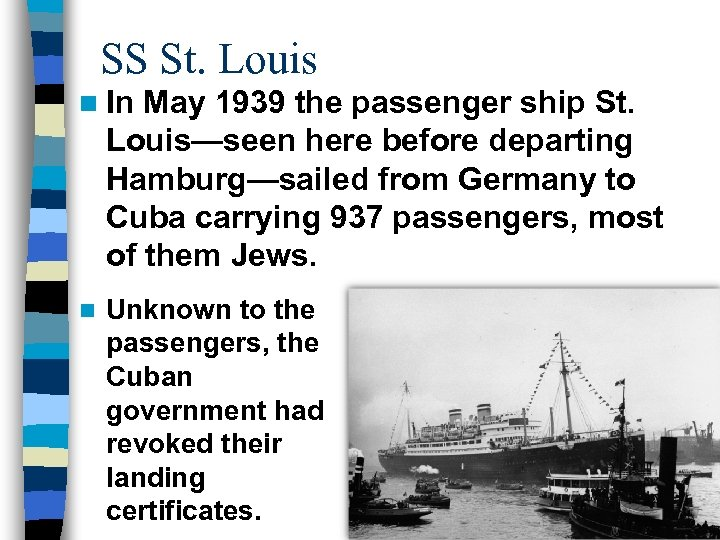 SS St. Louis n In May 1939 the passenger ship St. Louis—seen here before