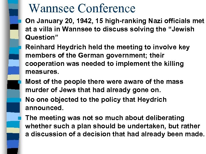 Wannsee Conference n n n On January 20, 1942, 15 high-ranking Nazi officials met