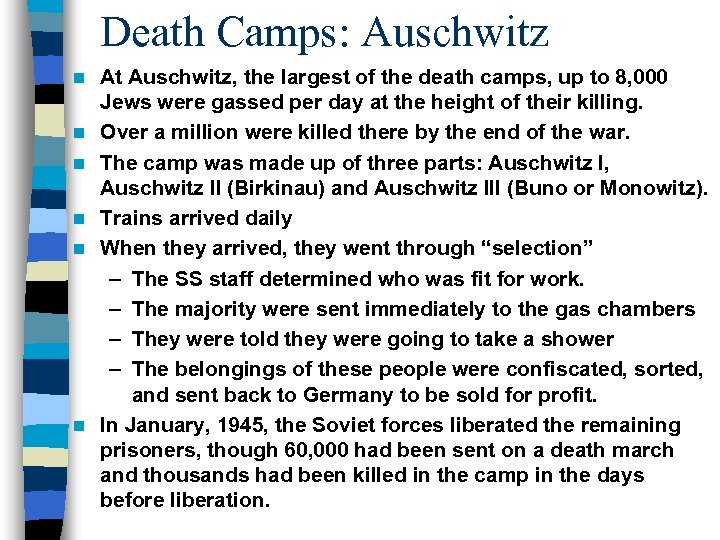 Death Camps: Auschwitz n n n At Auschwitz, the largest of the death camps,