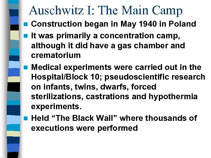 Auschwitz I: The Main Camp Construction began in May 1940 in Poland n It