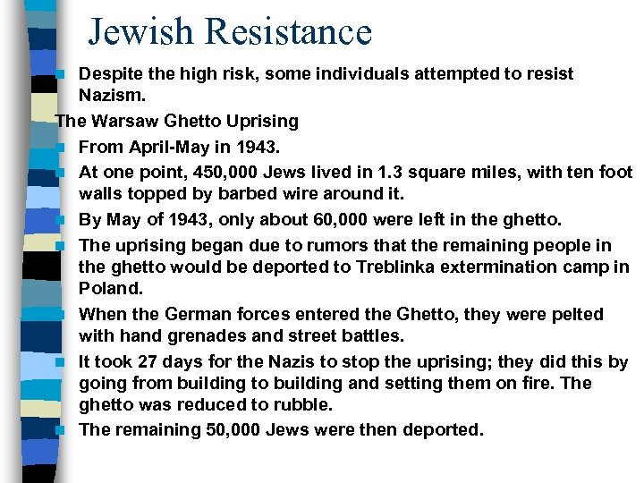 Jewish Resistance Despite the high risk, some individuals attempted to resist Nazism. The Warsaw