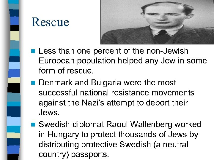 Rescue Less than one percent of the non-Jewish European population helped any Jew in