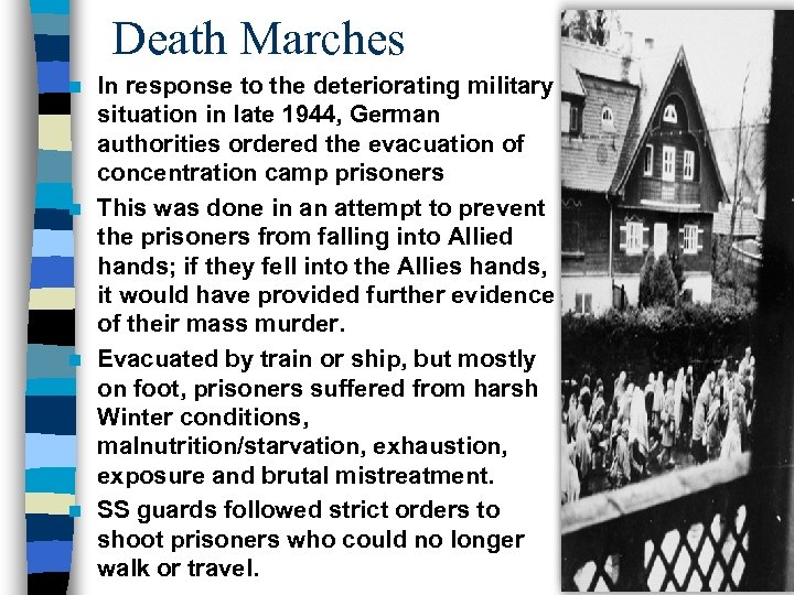 Death Marches In response to the deteriorating military situation in late 1944, German authorities