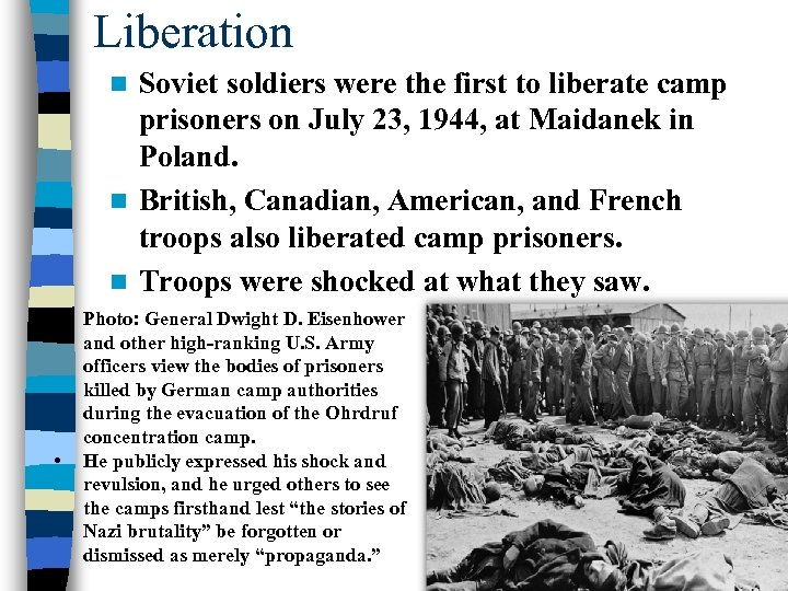 Liberation Soviet soldiers were the first to liberate camp prisoners on July 23, 1944,