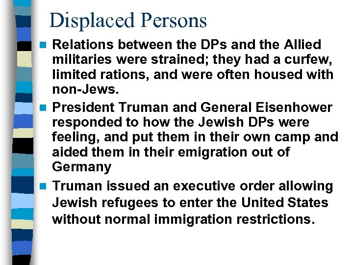 Displaced Persons Relations between the DPs and the Allied militaries were strained; they had