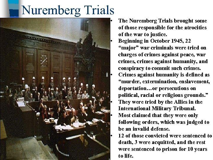 Nuremberg Trials • • n • • The Nuremberg Trials brought some of those