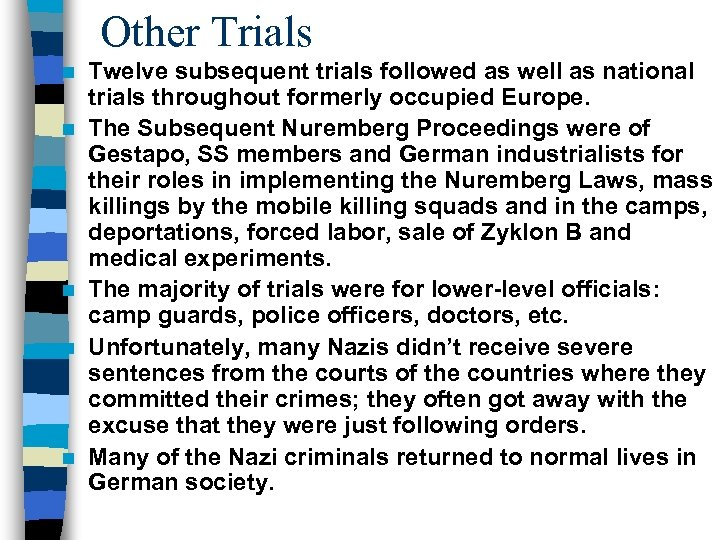 Other Trials n n n Twelve subsequent trials followed as well as national trials