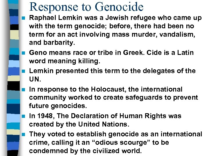 Response to Genocide n n n Raphael Lemkin was a Jewish refugee who came