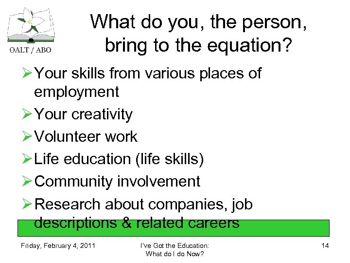 What do you, the person, bring to the equation? Ø Your skills from various