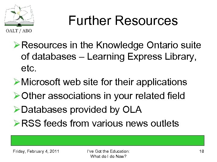 Further Resources Ø Resources in the Knowledge Ontario suite of databases – Learning Express