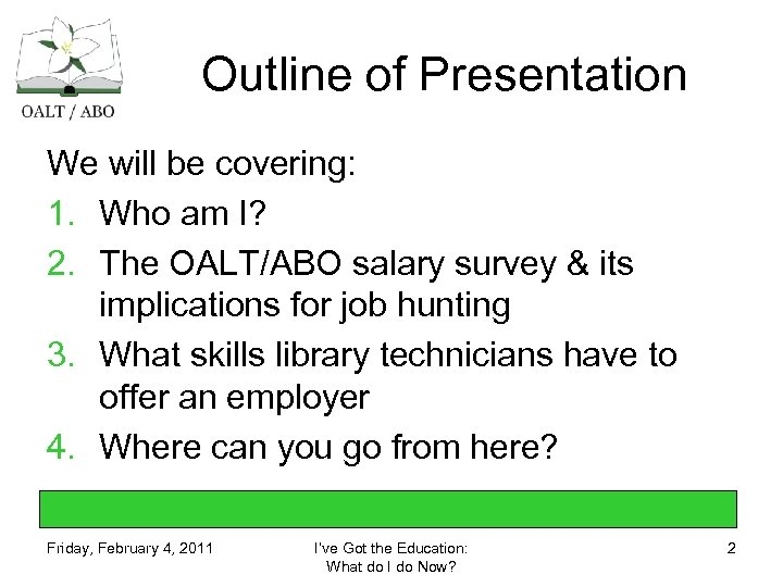 Outline of Presentation We will be covering: 1. Who am I? 2. The OALT/ABO