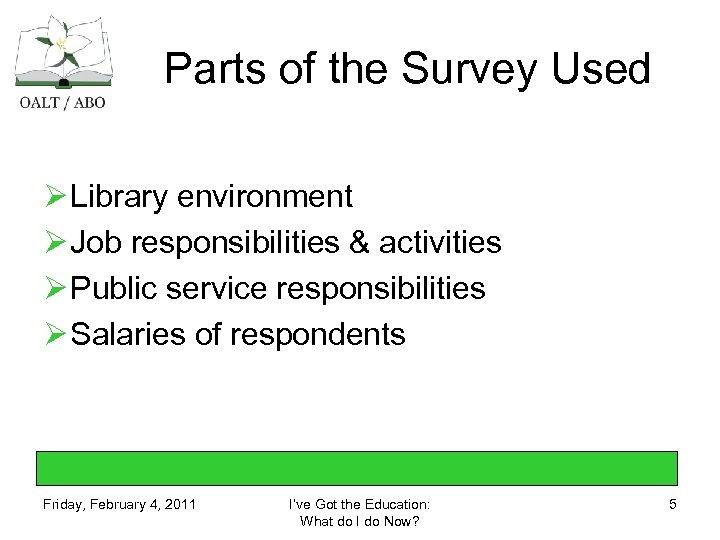 Parts of the Survey Used Ø Library environment Ø Job responsibilities & activities Ø