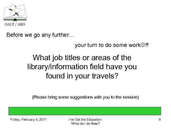 Before we go any further… your turn to do some work !! What job