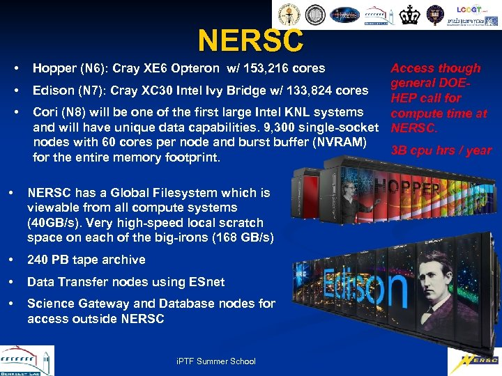 NERSC • • • Access though general DOEEdison (N 7): Cray XC 30 Intel