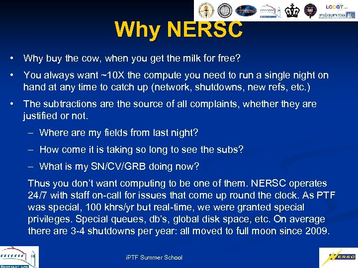 Why NERSC • Why buy the cow, when you get the milk for free?