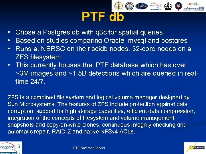 PTF db • Chose a Postgres db with q 3 c for spatial queries