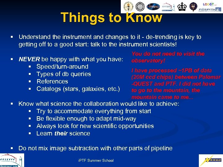 Things to Know § Understand the instrument and changes to it - de-trending is