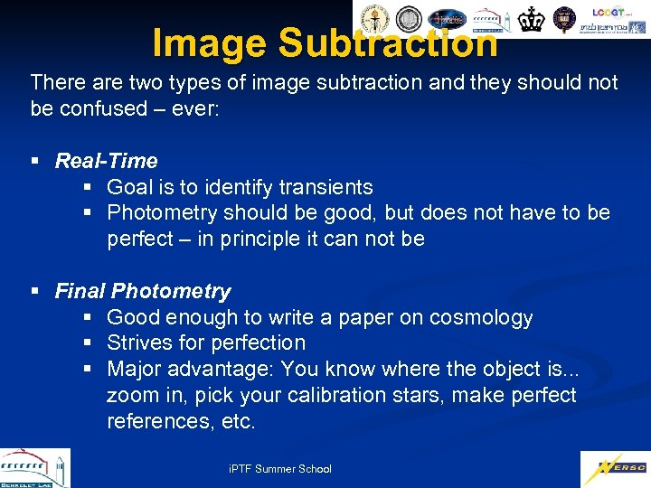 Image Subtraction There are two types of image subtraction and they should not be