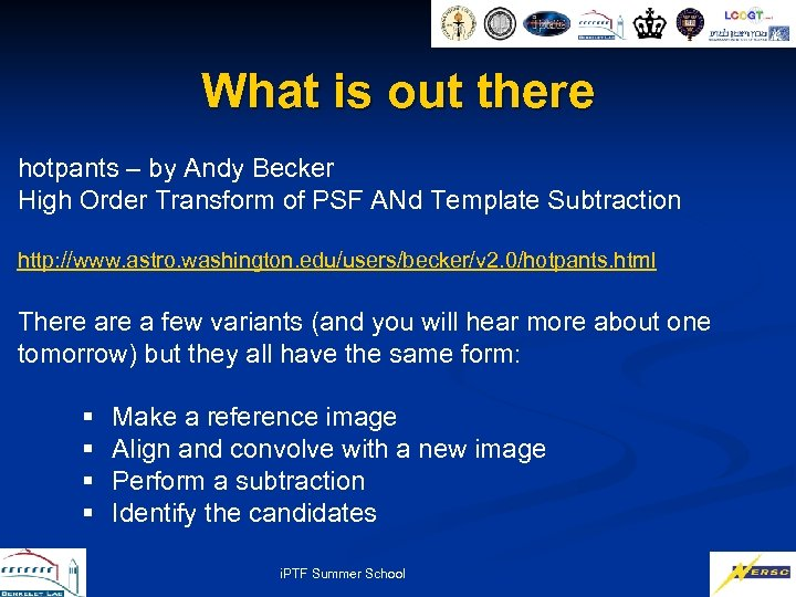 What is out there hotpants – by Andy Becker High Order Transform of PSF