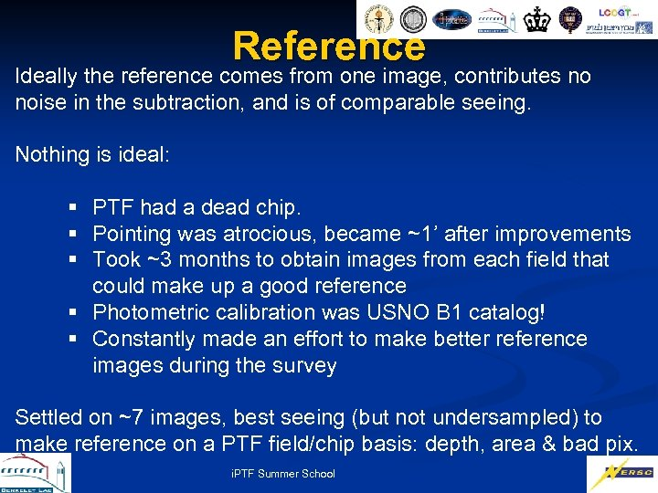 Reference Ideally the reference comes from one image, contributes no noise in the subtraction,