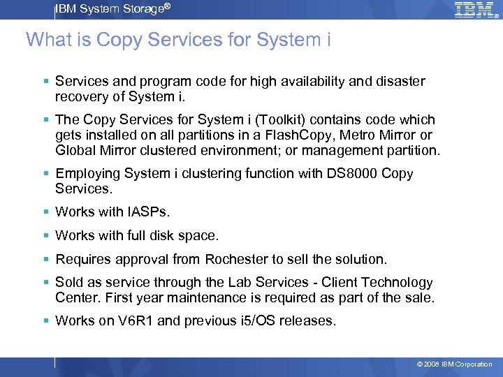 IBM System Storage® What is Copy Services for System i § Services and program