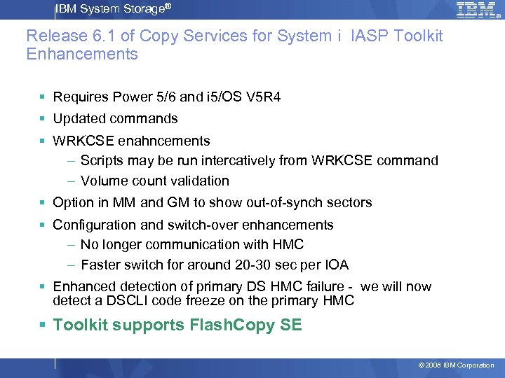 IBM System Storage® Release 6. 1 of Copy Services for System i IASP Toolkit
