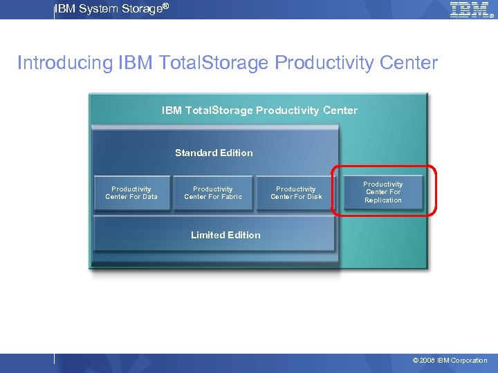 IBM System Storage® Introducing IBM Total. Storage Productivity Center Standard Edition Productivity Center For