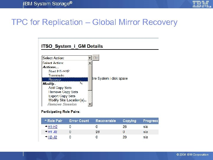 IBM System Storage® TPC for Replication – Global Mirror Recovery © 2008 IBM Corporation