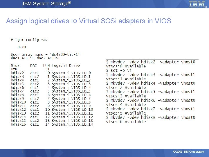 IBM System Storage® Assign logical drives to Virtual SCSi adapters in VIOS © 2008