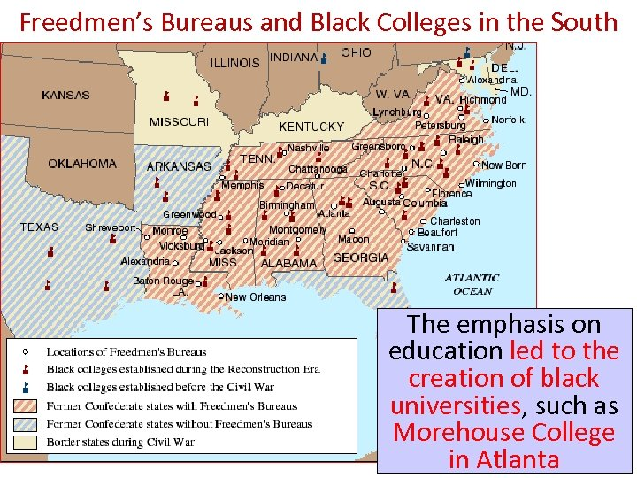 Freedmen's Bureaus and Black Colleges in the South The emphasis on education led to