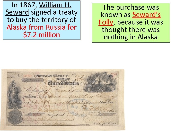 In 1867, William H. Seward signed a treaty to buy the territory of Alaska