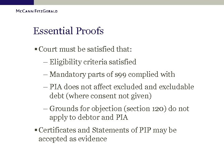 Essential Proofs § Court must be satisfied that: – Eligibility criteria satisfied – Mandatory