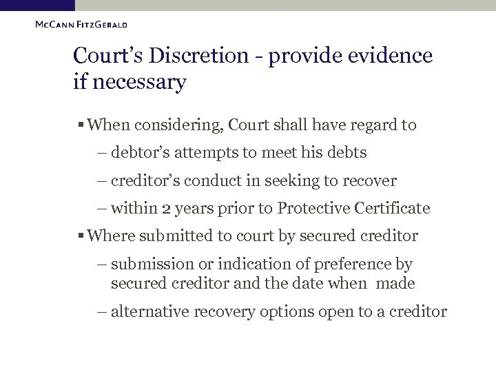 Court's Discretion - provide evidence if necessary § When considering, Court shall have regard
