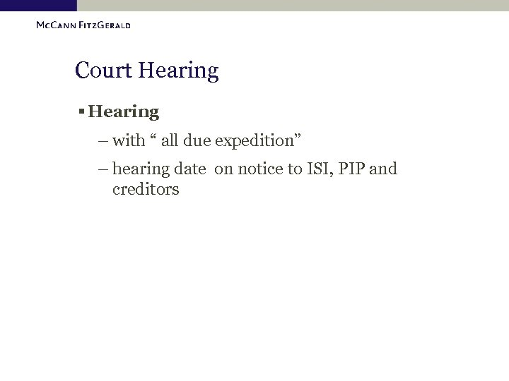 """Court Hearing § Hearing – with """" all due expedition"""" – hearing date on"""